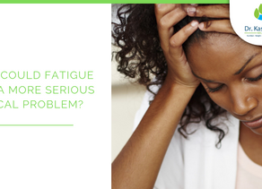 When could fatigue mean a more serious medical problem?