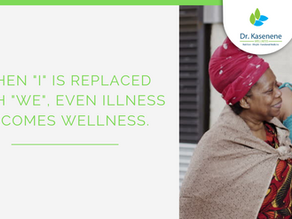 "When ""I"" is replaced by ""We"", even Illness becomes Wellness"
