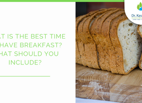 What is the best time to have breakfast? What should you include?