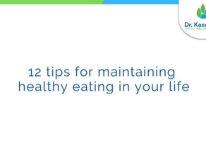 12 tips for maintaining healthy eating in your life