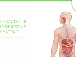 How healthy is your digestive system?
