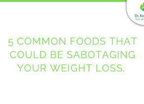 5 common foods that could be sabotaging your weight loss.