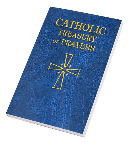 Catholic Treasury Of Prayers/A Collection Of Prayers For All Times And Seasons