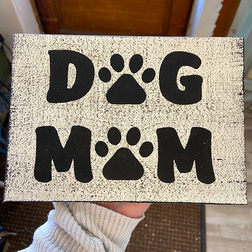 Dog Mom Sign
