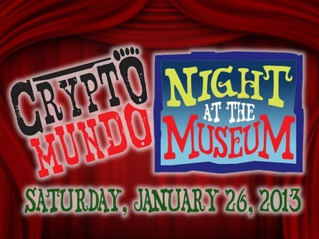 SATURDAY, 1/26/13: CRYPTOMUNDO NIGHT AT THE MUSEUM!