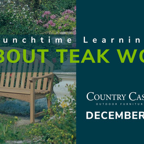 NEW EVENT: All About Teak Wood- A Lunchtime Learning Lecture