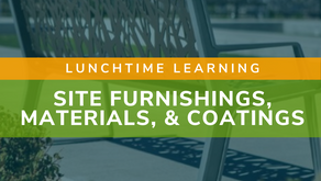 Lunchtime Learning: Site Furnishings, Materials, & Coatings