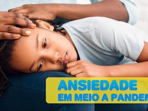 ANSIEDADE E ANGÚSTIA EM MEIO À PANDEMIA COVID-19