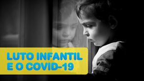 O Luto e a criança: uma breve abordagem do luto infantil em tempos de Covid-19