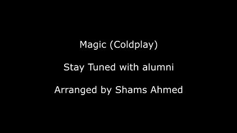 Magic (Coldplay) - Stay Tuned with Alumni, Arranged by Shams Ahmed