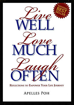 Live Well Love Much Laugh Often | Apelles Poh