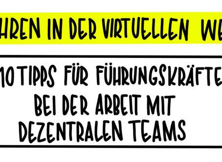 Führen in der virtuellen Welt: 10 Tips für Führungskräfte mit Teams im Homeoffice