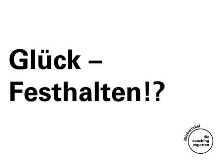 Glück - Oliver Bleckens Blickwinkel