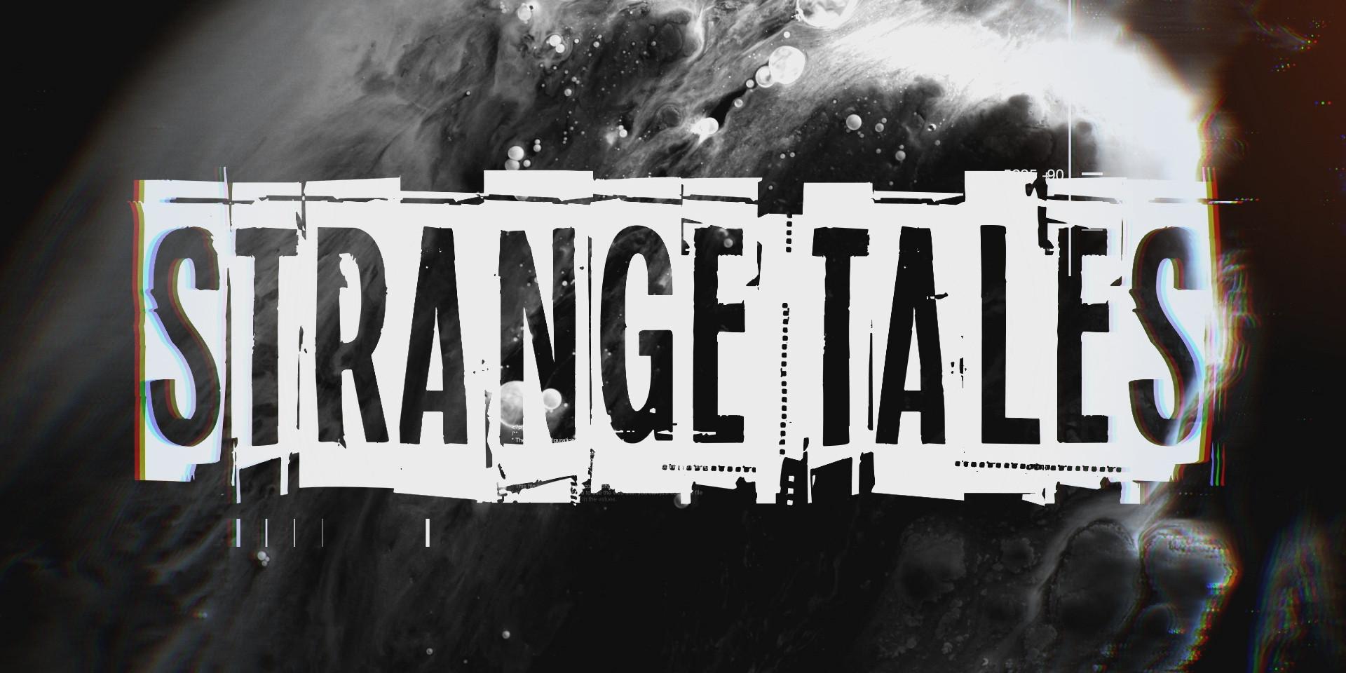 Strange Ta;es