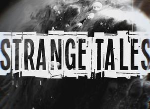 STRANGE TALES: Production Update