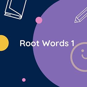 Root Words 1