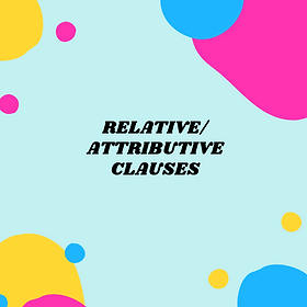 Relative/Attribute Clauses