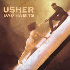 USHER RELEASES BRAND NEW SINGLE AND VIDEO 'BAD HABITS'