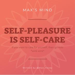Self-Pleasure is Self-Care.