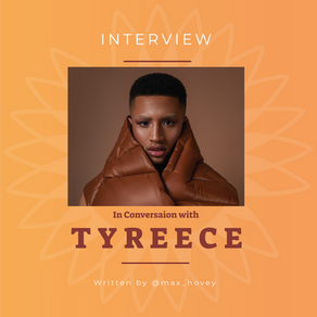 In Conversation with Tyreece