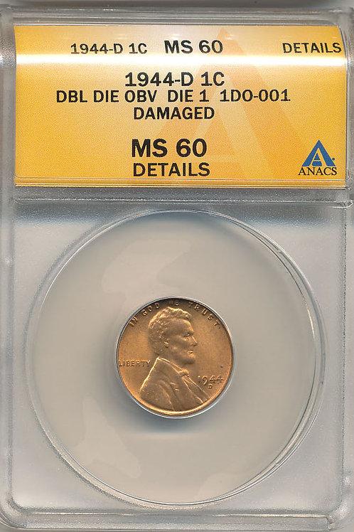 1944-D 1c DDO-001 FS-101 ANACS MS60 Details