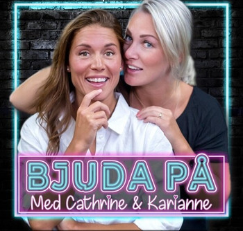 Bjuda På - med Cathrine og Karianne