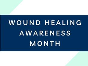 Wound Healing Awareness Month!