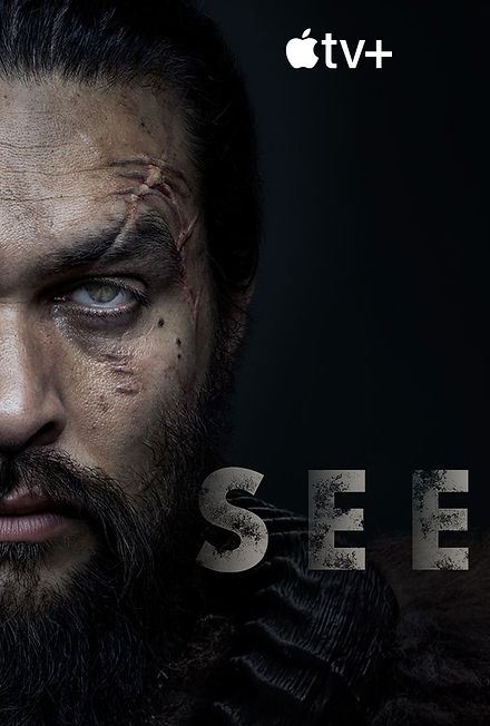 Promotional poster of Apple TV's SEE. Jason Momoa's looking directly into the camera, scars on his f