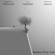 Gerrard & Preisner Melodies of Youth