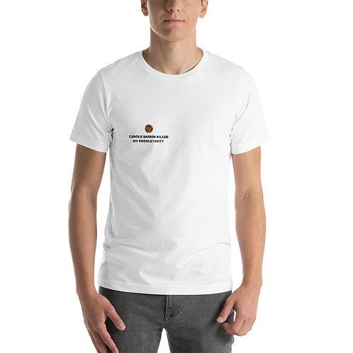 CAROLE BASKIN KILLED MY PRODUCTIVITY Unisex T-Shirt