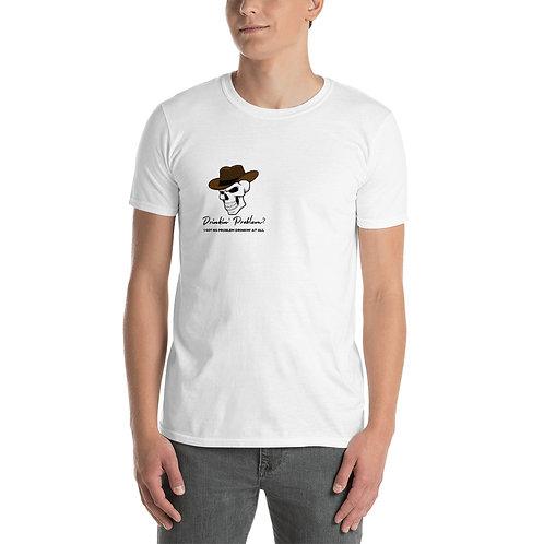 DRINKIN' PROBLEM Short-Sleeve Unisex T-Shirt