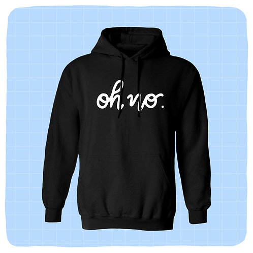 'Oh No' Pullover Hoodie