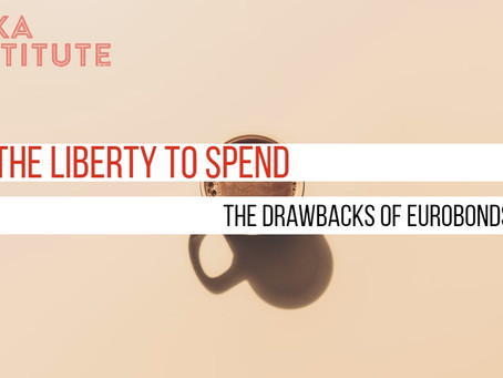 The Liberty to Spend - the drawbacks of eurobonds