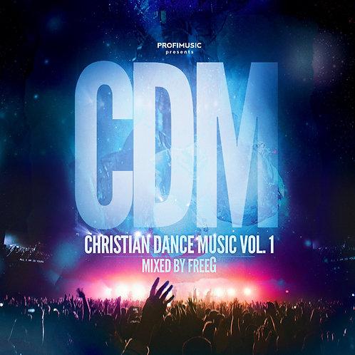 Christian Dance Music Vol. 1 (Mixed By FreeG)