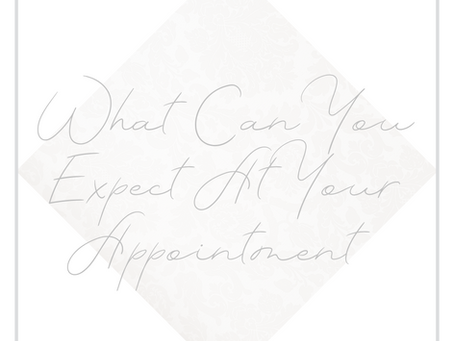 What Can You Expect At Your Appointment With Us?