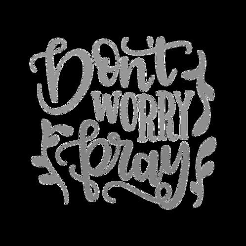 Dont Worry Pray