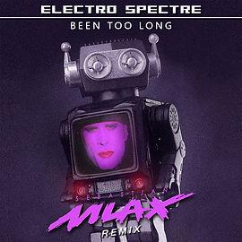 Electro Spectre - Been Too Long (Sebastian Mlax Remix)