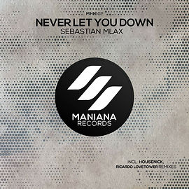 Sebastian Mlax - Never Let You Down