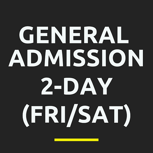 General Admission 2-Day Pass (Friday/Saturday ONLY)