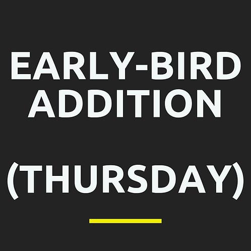 Early-Bird Addition (Thursday)