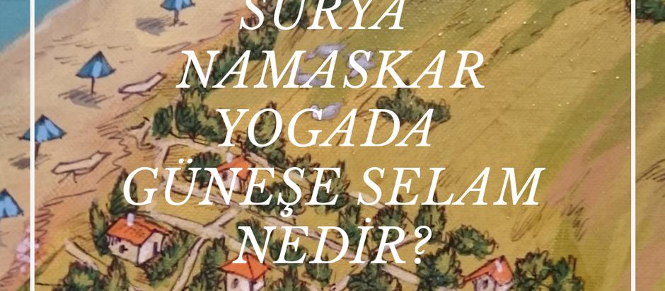 GÜNEŞE SELAM (Surya Namaskar) Ne Anlatır?