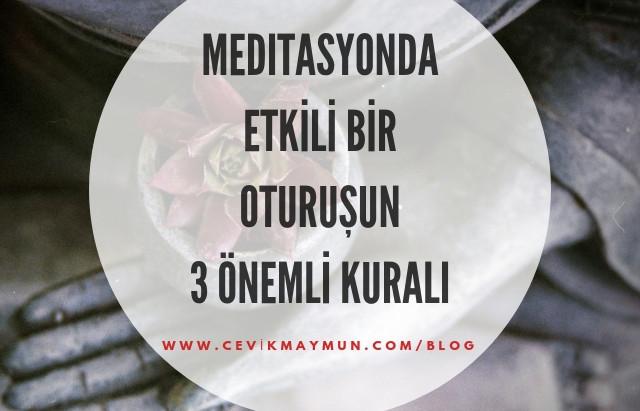 Meditasyonda Etkili bir Oturuşun 3 Önemli Kuralı