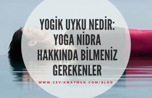 Yogik uyku nedir: Yoga nidra hakkında bilmeniz gerekenler