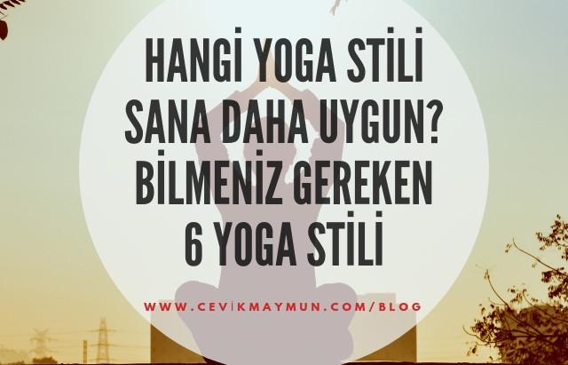 HANGİ YOGA STİLİ SENİN İÇİN DAHA UYGUN: Bilmeniz gereken 6 yoga stili