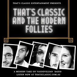 That's Classic and The Modern Follies Sh