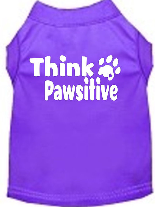Dog Apparel- Think Pawsitive T_Shirt