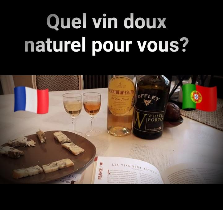 Les vins doux naturels / Sweet wines ; Muscat de Rivesaltes; Porto