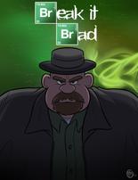 Break It Brad