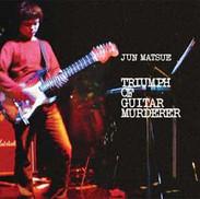 TRIUMPH OF GUITAR MURDERER (2003)