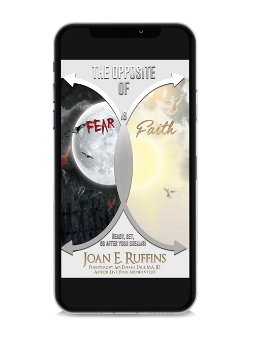 The Opposite of Fear is Faith: Ready, set, go after your dreams!